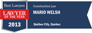 Mario Welsh has earned a Lawyer of the Year award for 2013!