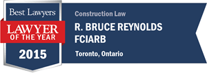 R. Bruce Reynolds FCIArb has earned a Lawyer of the Year award for 2015!