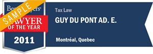 Guy Du Pont Ad. E. has earned a Lawyer of the Year award for 2011!