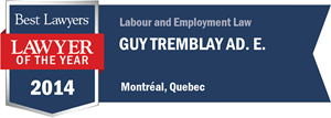 Guy Tremblay Ad. E. has earned a Lawyer of the Year award for 2014!