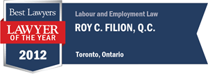 Roy C. Filion , Q.C. has earned a Lawyer of the Year award for 2012!