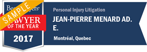 Jean-Pierre Menard Ad. E. has earned a Lawyer of the Year award for 2017!