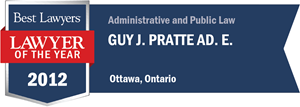 Guy J. Pratte has earned a Lawyer of the Year award for 2012!
