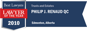 Philip J. Renaud QC has earned a Lawyer of the Year award for 2010!