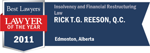 Rick T.G. Reeson , Q.C. has earned a Lawyer of the Year award for 2011!
