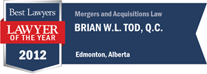 Brian W.L. Tod , Q.C. has earned a Lawyer of the Year award for 2012!