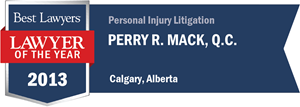 Perry R. Mack , Q.C. has earned a Lawyer of the Year award for 2013!