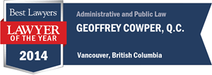 Geoffrey Cowper , Q.C. has earned a Lawyer of the Year award for 2014!
