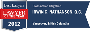 Irwin G. Nathanson QC has earned a Lawyer of the Year award for 2012!