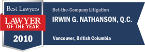Irwin G. Nathanson QC has earned a Lawyer of the Year award for 2010!