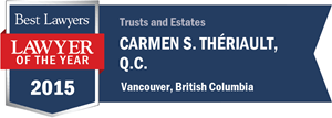 Carmen S. Thériault , Q.C. has earned a Lawyer of the Year award for 2015!