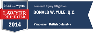 Donald W. Yule , Q.C. has earned a Lawyer of the Year award for 2014!