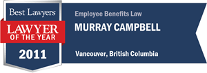 Murray Campbell has earned a Lawyer of the Year award for 2011!