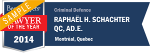 Raphaël H. Schachter QC, Ad.E. has earned a Lawyer of the Year award for 2014!