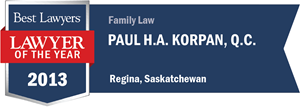 Paul H.A. Korpan , Q.C. has earned a Lawyer of the Year award for 2013!