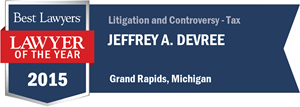 Jeffrey A. DeVree has earned a Lawyer of the Year award for 2015!