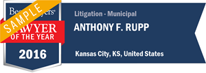 Anthony F. Rupp has earned a Lawyer of the Year award for 2016!