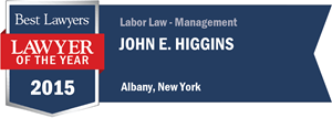 John E. Higgins has earned a Lawyer of the Year award for 2015!