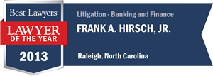 Frank A. Hirsch, Jr. has earned a Lawyer of the Year award for 2013!