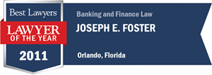 Joseph E. Foster has earned a Lawyer of the Year award for 2011!