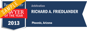 Richard A. Friedlander has earned a Lawyer of the Year award for 2013!