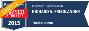 Richard A. Friedlander has earned a Lawyer of the Year award for 2015!