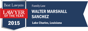 Walter Marshall Sanchez has earned a Lawyer of the Year award for 2015!