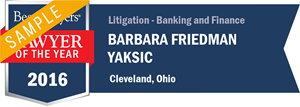 Barbara Friedman Yaksic has earned a Lawyer of the Year award for 2016!