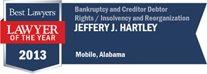 Jeffery J. Hartley has earned a Lawyer of the Year award for 2013!