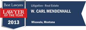 W. Carl Mendenhall has earned a Lawyer of the Year award for 2013!