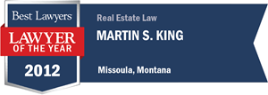 Martin S. King has earned a Lawyer of the Year award for 2012!