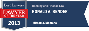 Ronald A. Bender has earned a Lawyer of the Year award for 2013!