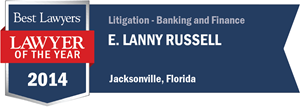 E. Lanny Russell has earned a Lawyer of the Year award for 2014!