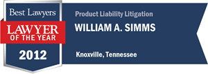 William A. Simms has earned a Lawyer of the Year award for 2012!