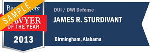 James R. Sturdivant has earned a Lawyer of the Year award for 2013!
