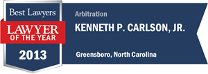 Kenneth P. Carlson, Jr. has earned a Lawyer of the Year award for 2013!