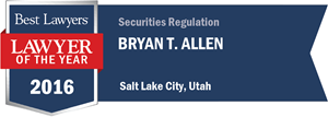 Bryan T. Allen has earned a Lawyer of the Year award for 2016!