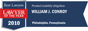 William J. Conroy has earned a Lawyer of the Year award for 2010!