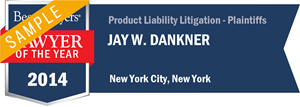 Jay W. Dankner has earned a Lawyer of the Year award for 2014!