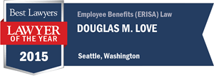 Douglas M. Love has earned a Lawyer of the Year award for 2015!