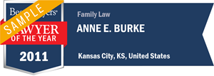 Anne E. Burke has earned a Lawyer of the Year award for 2011!