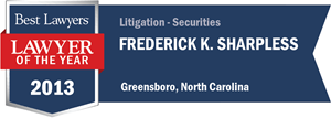 Frederick K. Sharpless has earned a Lawyer of the Year award for 2013!