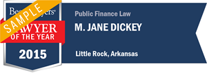 M. Jane Dickey has earned a Lawyer of the Year award for 2015!