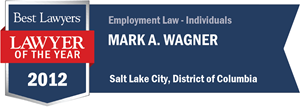Mark A. Wagner has earned a Lawyer of the Year award for 2012!
