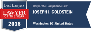 Joseph I. Goldstein has earned a Lawyer of the Year award for 2016!
