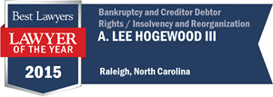 A. Lee Hogewood III has earned a Lawyer of the Year award for 2015!