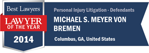 Michael S. Meyer von Bremen has earned a Lawyer of the Year award for 2014!