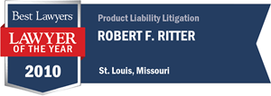 Robert F. Ritter has earned a Lawyer of the Year award for 2010!
