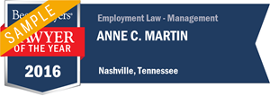 Anne C. Martin has earned a Lawyer of the Year award for 2016!
