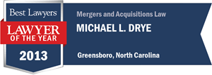 Michael L. Drye has earned a Lawyer of the Year award for 2013!